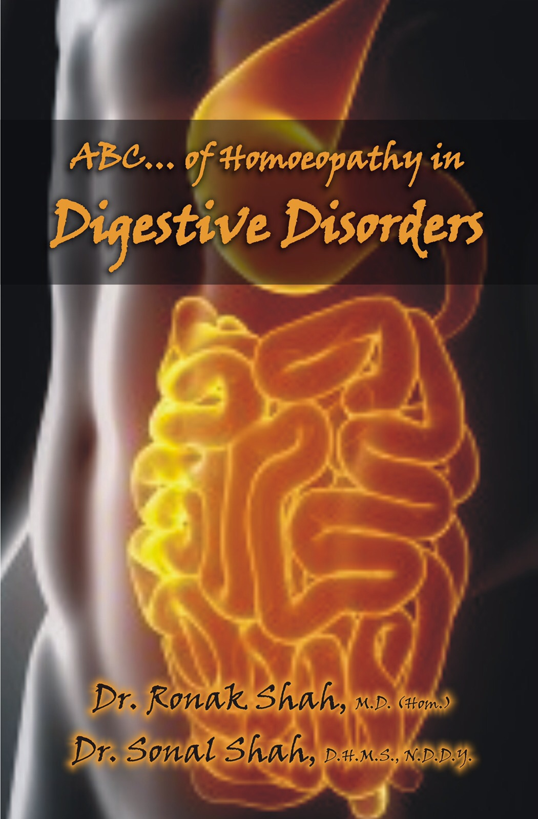 Abc.... Of Homoeopathy in Digestive Disorders